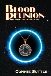 Blood Reunion: Blood Destiny, Book 10