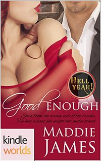 Hell Yeah!: Good Enough (Kindle Worlds Novella)