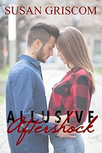 ALLUSIVE Aftershock: A Young Adult Romance (Earthquake Survival, love, friendship and betrayal)