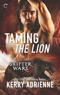 Taming the Lion (Shifter Wars)