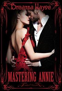 Mastering Annie (Maids of Graye Book 2)