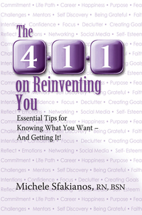 The 4-1-1 on Reinventing You: Essential Tips for Knowing What You Want - And Getting It!