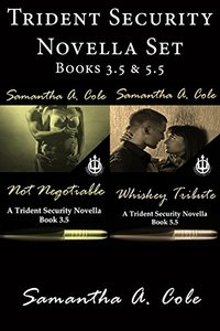 Trident Security Novella Set: Not Negotiable (Book 3.5) and Whiskey Tribute (Book 5.5): Trident Security Series