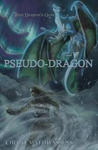 Pseudo-Dragon (The Blue Dragon's Geas, #4)