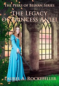 The Legacy of Princess Anlei (The Peers of Beinan Collections Book 4)