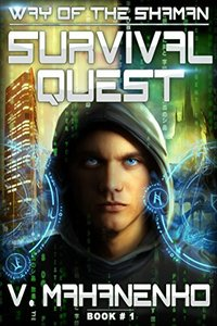 Survival Quest (The Way of the Shaman: Book #1) LitRPG series