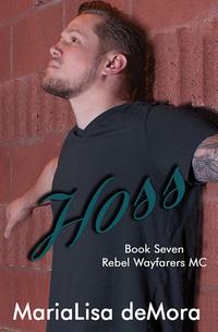 Hoss (Rebel Wayfarers MC, #7)