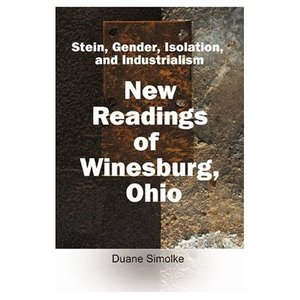 Stein, Gender, Isolation, and Industrialism: New Readings of Winesburg, Ohio