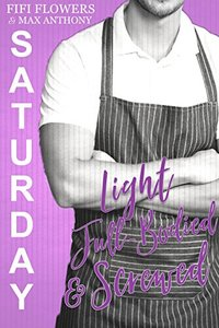 SATURDAY: Light, Full-Bodied & Screwed (Hookup Café Book 6)