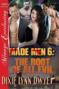 Made Men 6: The Root of All Evil (Siren Publishing Menage Everlasting ManLove)