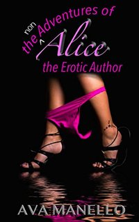 The Non Adventures Of Alice The Erotic Author