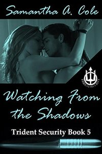 Watching From The Shadows: Trident Security Book 5