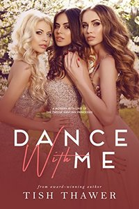 Dance With Me: A modern retelling of The Twelve Dancing Princesses