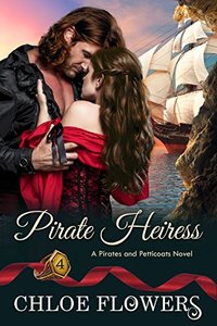 PIRATE HEIRESS: A Pirates & Petticoats Novel Book 4
