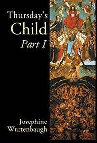 Thursday's Child - Part I: An Epic Romance