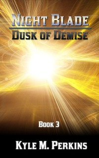 Dusk of Demise (Night Blade - Book 3)