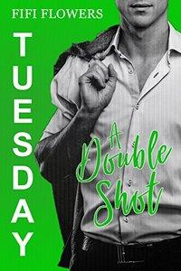TUESDAY: A Double Shot (Hookup Café Book 2)