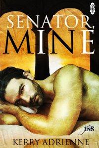 Senator, Mine (1Night Stand Book 102)