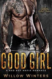 Good Girl: A Bad Boy Mafia Romance (Valetti Crime Family Book 3)