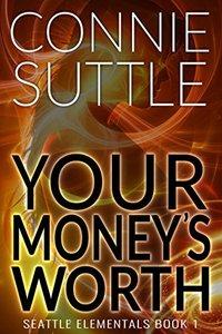 Your Money's Worth: Seattle Elementals, Book 1