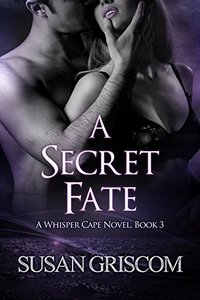 A Secret Fate: An Adult, Supernatural Romance. (A Sexy Teleporting Private Investigator) (Whisper Cape Book 3)