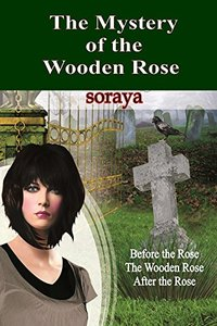 The Mystery of the Wooden Rose: Before the Rose, The Wooden Rose, After the Rose