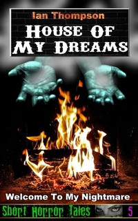 House Of My Dreams (Short Horror Tales #5)