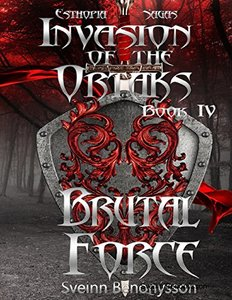 Invasion of the Ortaks:  Book 4 Brutal Force