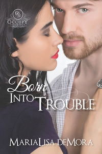 Born Into Trouble (Occupy Yourself, #1)