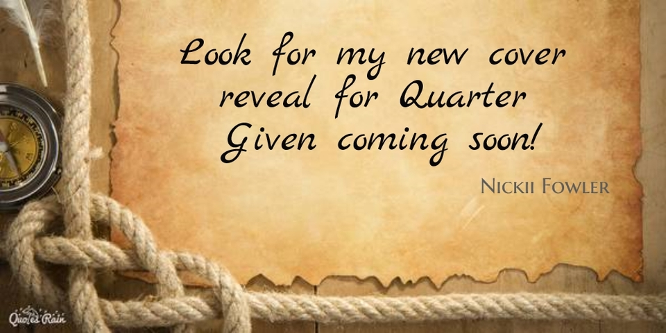 1455942846837-look-for-my-new-cover-reveal-for-quarter-given-coming-soon.jpg
