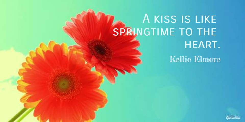 1456317075067-a-kiss-is-like-springtime-to-the-heart.jpg