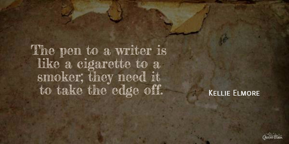 1456317172587-the-pen-to-a-writer-is-like-a-cigarette-to-a-smoker-they-need-it-to-take-the-edge-off.jpg