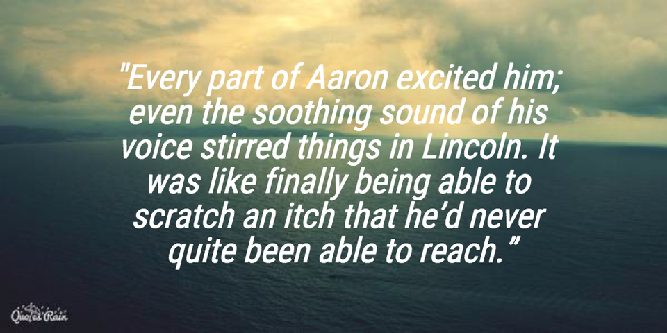 every part of aaron excited him even the soothing sound of his voice stirred things in...