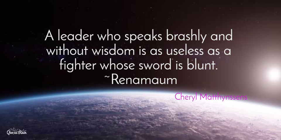 1464667110965-a-leader-who-speaks-brashly-and-without-wisdom-is-as-useless-as-a-fighter-whose-sword-is.jpg
