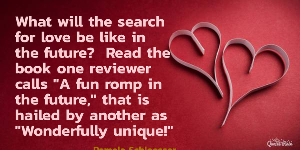 1465067839260-what-will-the-search-for-love-be-like-in-the-future-read-the-book-one-reviewer-calls.jpg