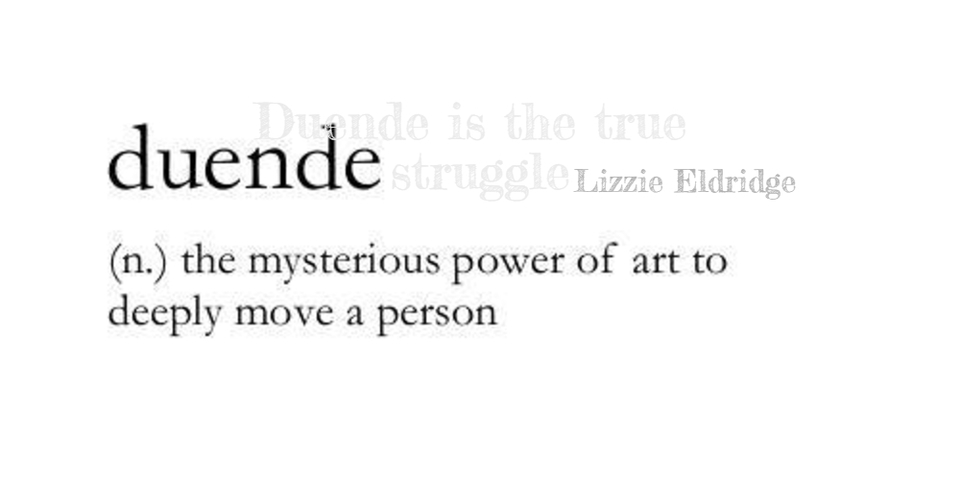 duende is the true struggle...