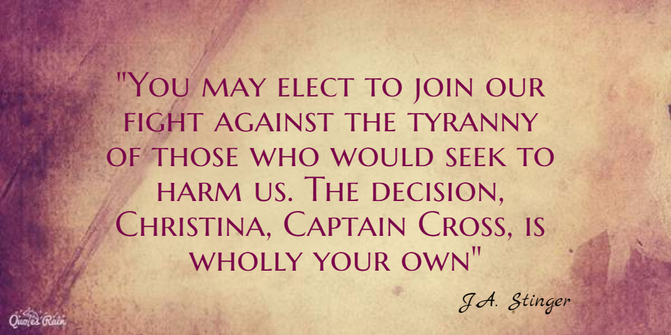 you may elect to join our fight against the tyranny of those who would seek to harm us...