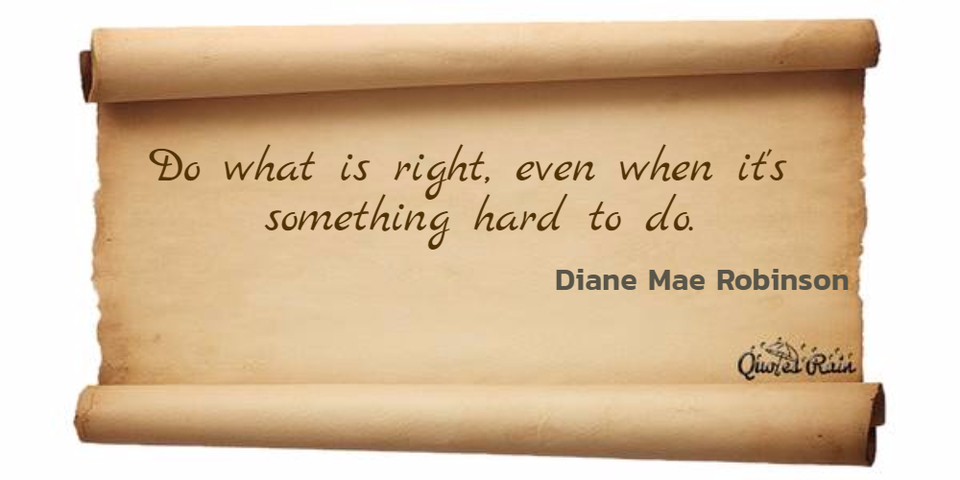 1468448250836-do-what-is-right-even-when-its-something-hard-to-do.jpg
