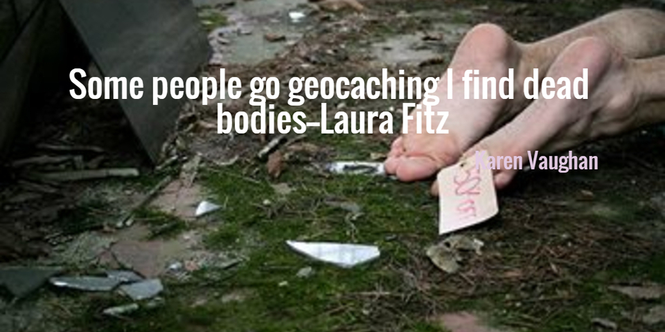 1469065290838-some-people-go-geocaching-i-find-dead-bodies.jpg
