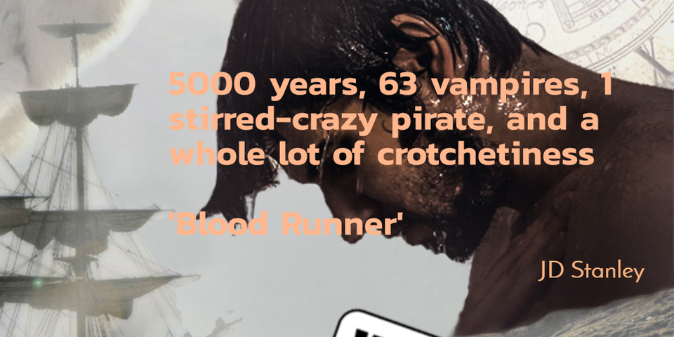 5000 years 63 vampires 1 stirredcrazy pirate a whole lot of crotchetiness...