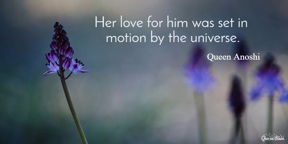 her love for him was set in motion by the universe...