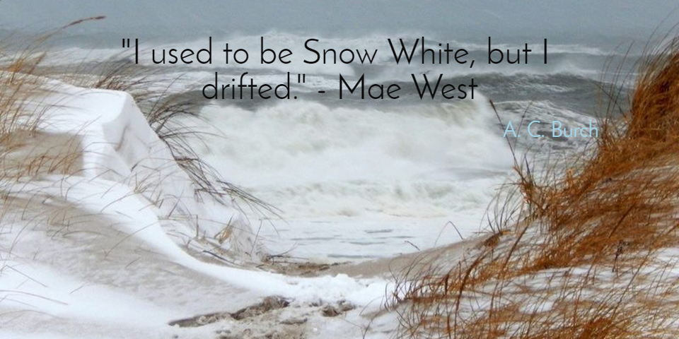 1482183915659-i-used-to-be-snow-white-but-i-drifted-mae-west.jpg