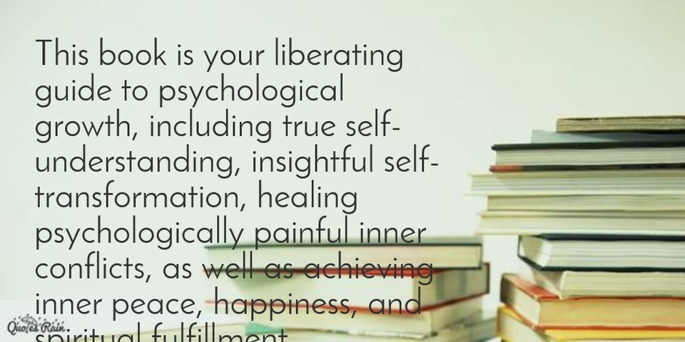 this book is your liberating guide to psychological growth including true...