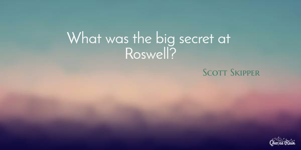 what was the big secret at roswell...