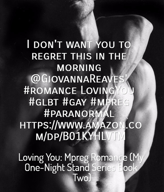 1491928651163-i-dont-want-you-to-regret-this-in-the-morning-giovannareaves-romance-lovingyou.jpg