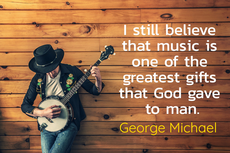 i still believe that music is one of the greatest gifts that god gave to man...