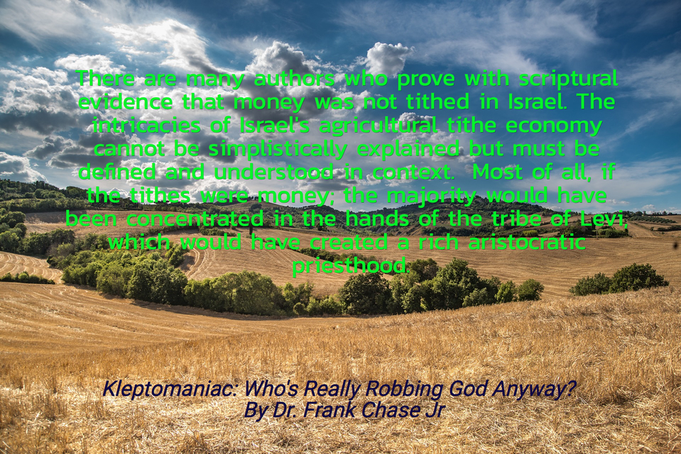 there are many authors who prove with scriptural evidence that money was not tithed in...
