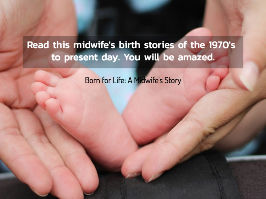 read this midwifes birth stories of the 1970s to present day you will be amazed...