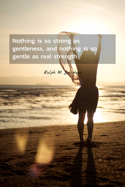 1504786847019-nothing-is-so-strong-as-gentleness-and-nothing-is-so-gentle-as-real-strength.jpg