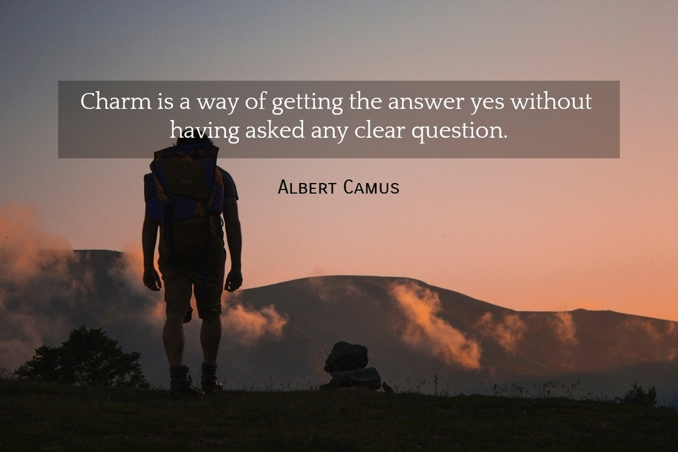 charm is a way of getting the answer yes without having asked any clear question...